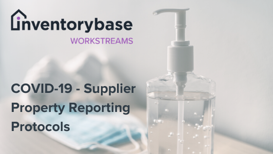 InventoryBase Workstreams – COVID-19 Property Reporting Protocols (PRP) – Supplier