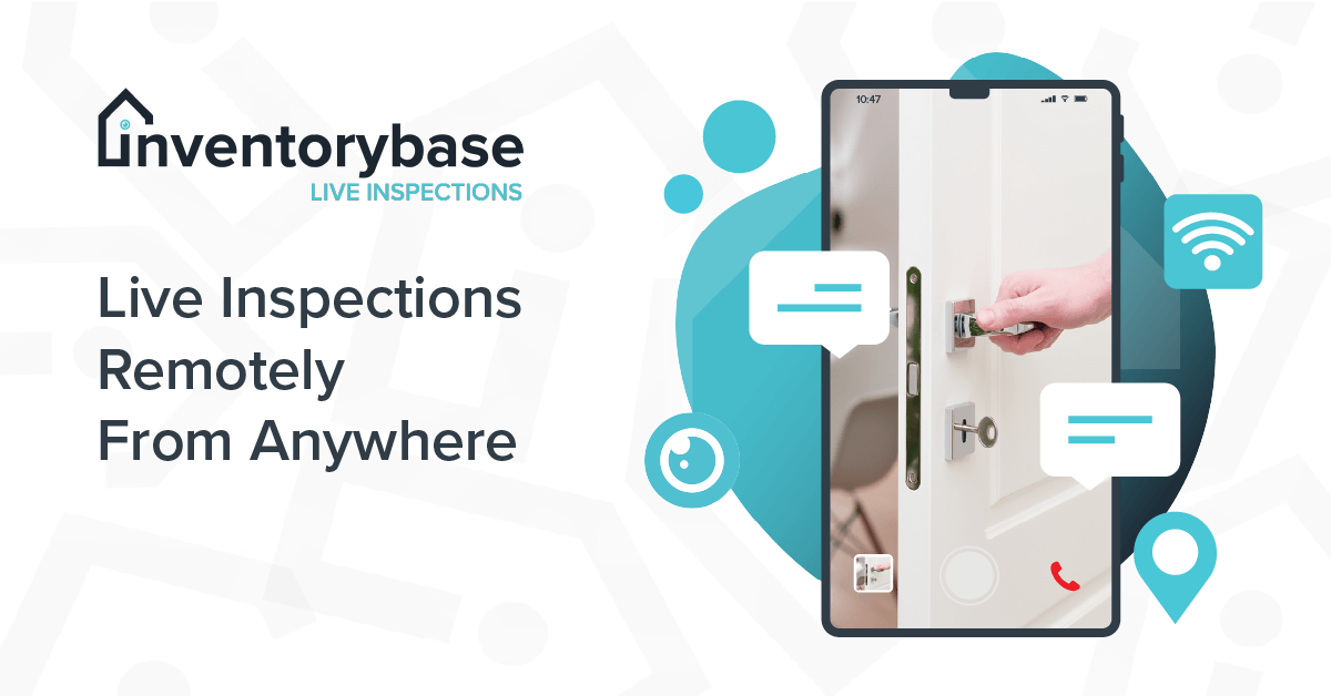 Announcing InventoryBase Live… Remote Property Inspections from your Desktop
